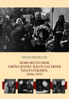 Dokumentumok Grósz József hagyatékából