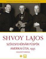 Shvoy Lajos székesfehérvári püspök amerikai útja, 1937 (borító)